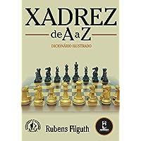 Xadrez de A a Z: Dicionário Ilustrado