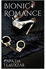 Bionic Romance : A Flash Fiction Story Kindle Edition