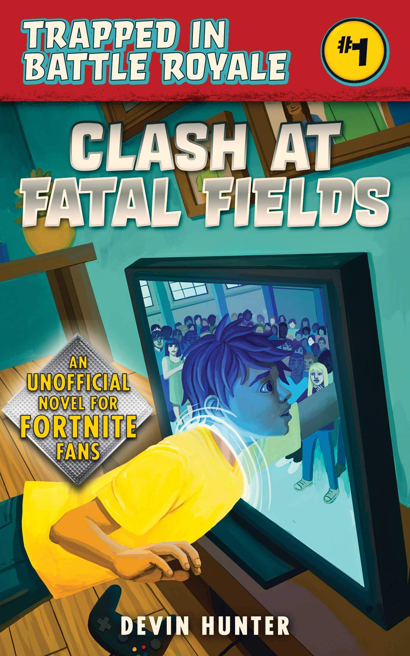 Clash At Fatal Fields: An Unofficial Novel of Fortnite (Trapped In