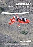 Autogirando: Manual de vuelo de autogiros