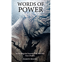 Words of Power: Secret Magickal Sounds That Manifest Your Desires (The Gallery of Magick)