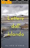 Lettere dall'Islanda: Memorie di un viaggio in Islanda