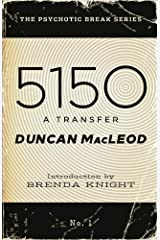 5150: A Transfer (The Psychotic Break Series Book 1) Kindle Edition