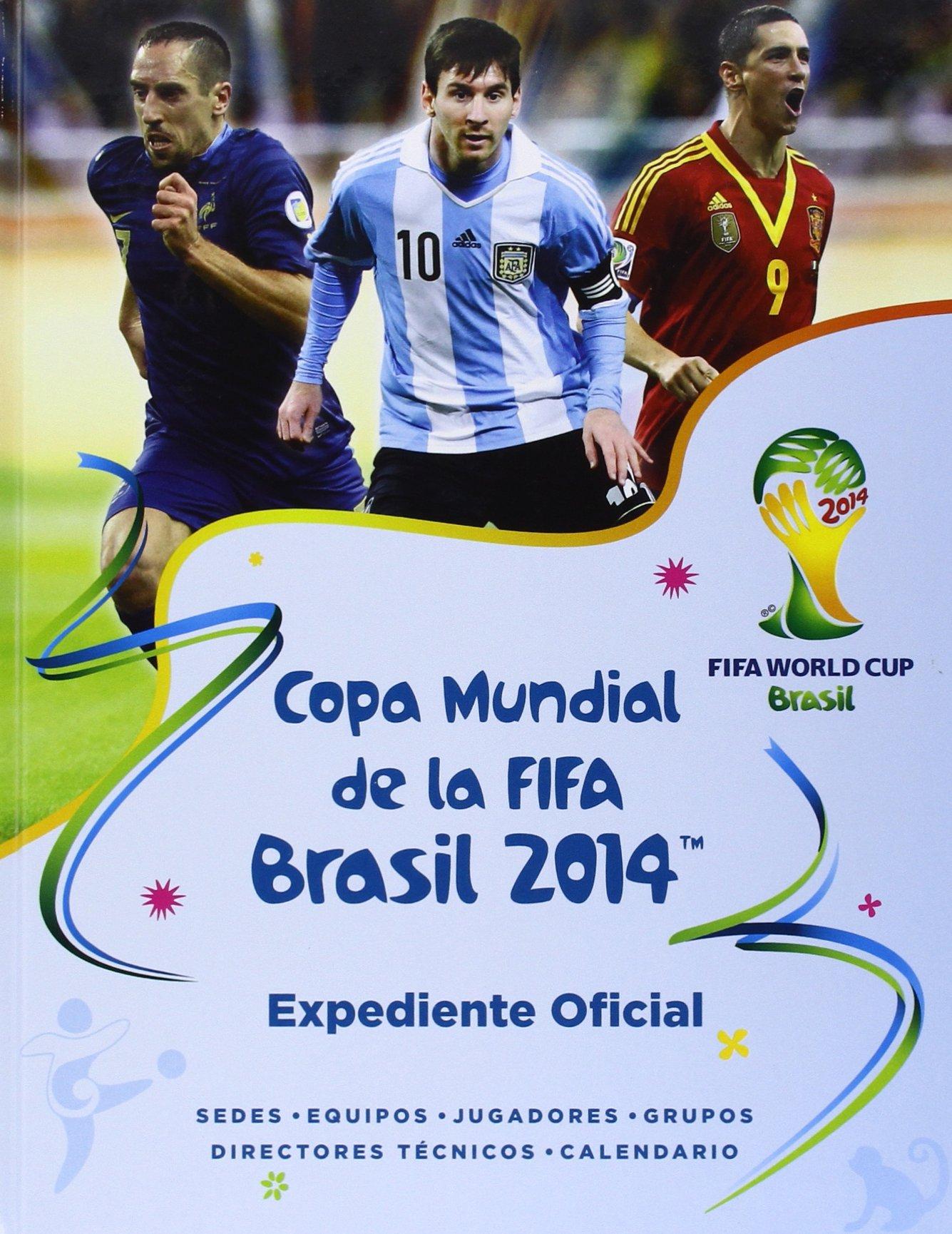 Copa mundial de la FIFA Brasil 2014: Expediente oficial (Spanish Edition)