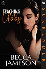 Teaching Abby (Surrender Book 2) Kindle Edition