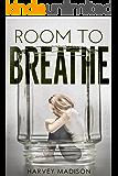 ROOM TO BREATHE: A Romance Suspense Novel