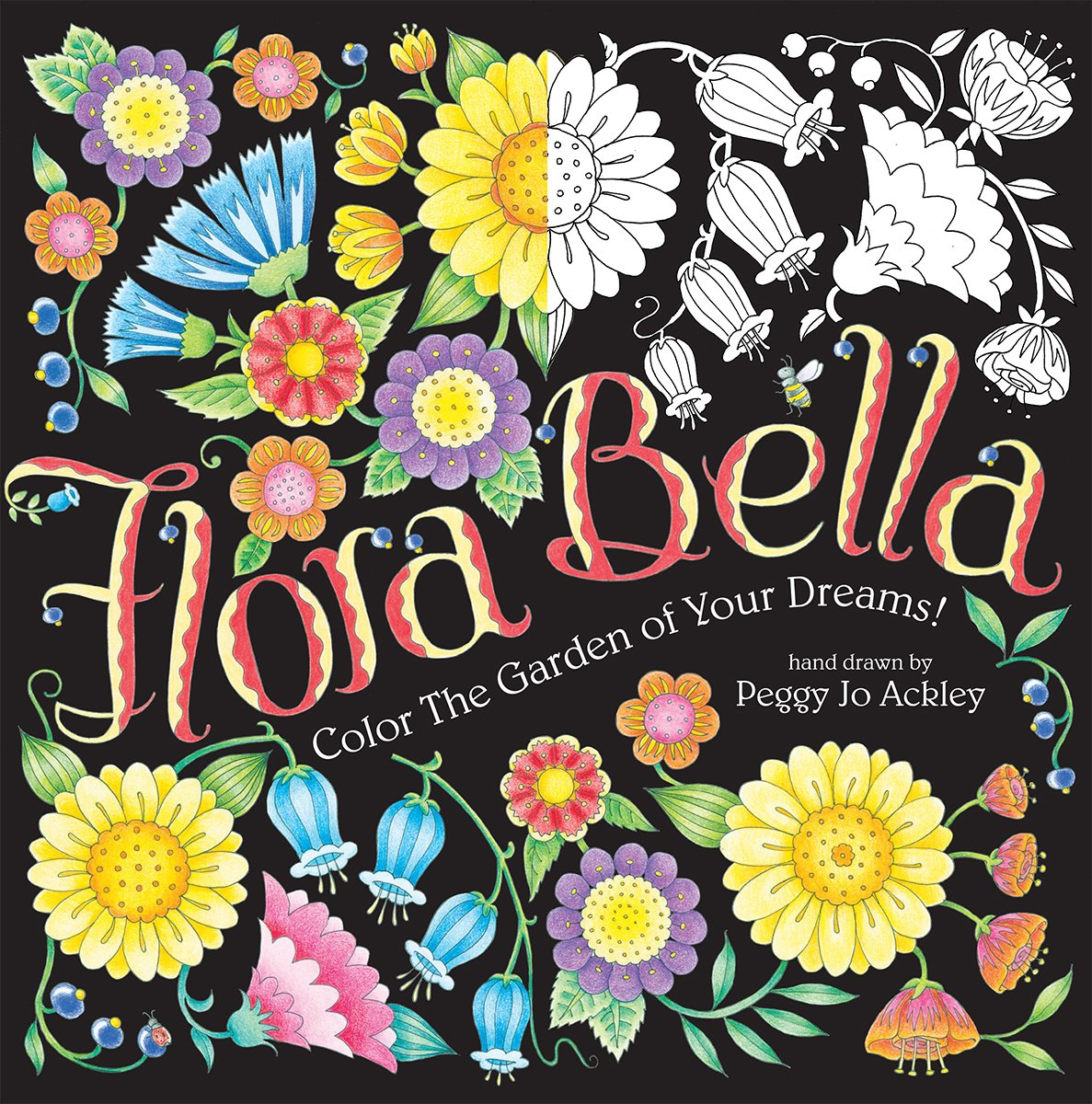Flora Bella: Color the Garden of Your Dreams! Colouring Books: Amazon.es: Ackley, Peggy Jo: Libros en idiomas extranjeros