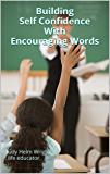 Building Self Confidence With Encouraging Words (Life Education)