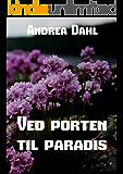 Ved porten til paradis (Danish Edition)
