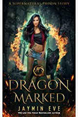 Dragon Marked (Supernatural Prison Book 1) Kindle Edition