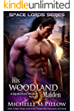 His Woodland Maiden: A Qurilixen World Novel (Space Lords Book 5)