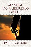 Manual do guerreiro da luz (Portuguese Edition)