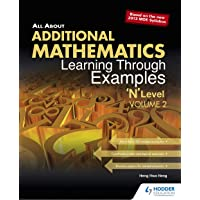 """All About Additional Maths Learning Through Examples """"N"""" Level VOL 2"""
