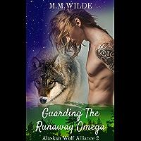 Guarding the Runaway Omega (Alaskan Wolf Alliance Book 2) (English Edition)