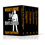 King of the Bootleggers Box Set (Whiskey Empire)