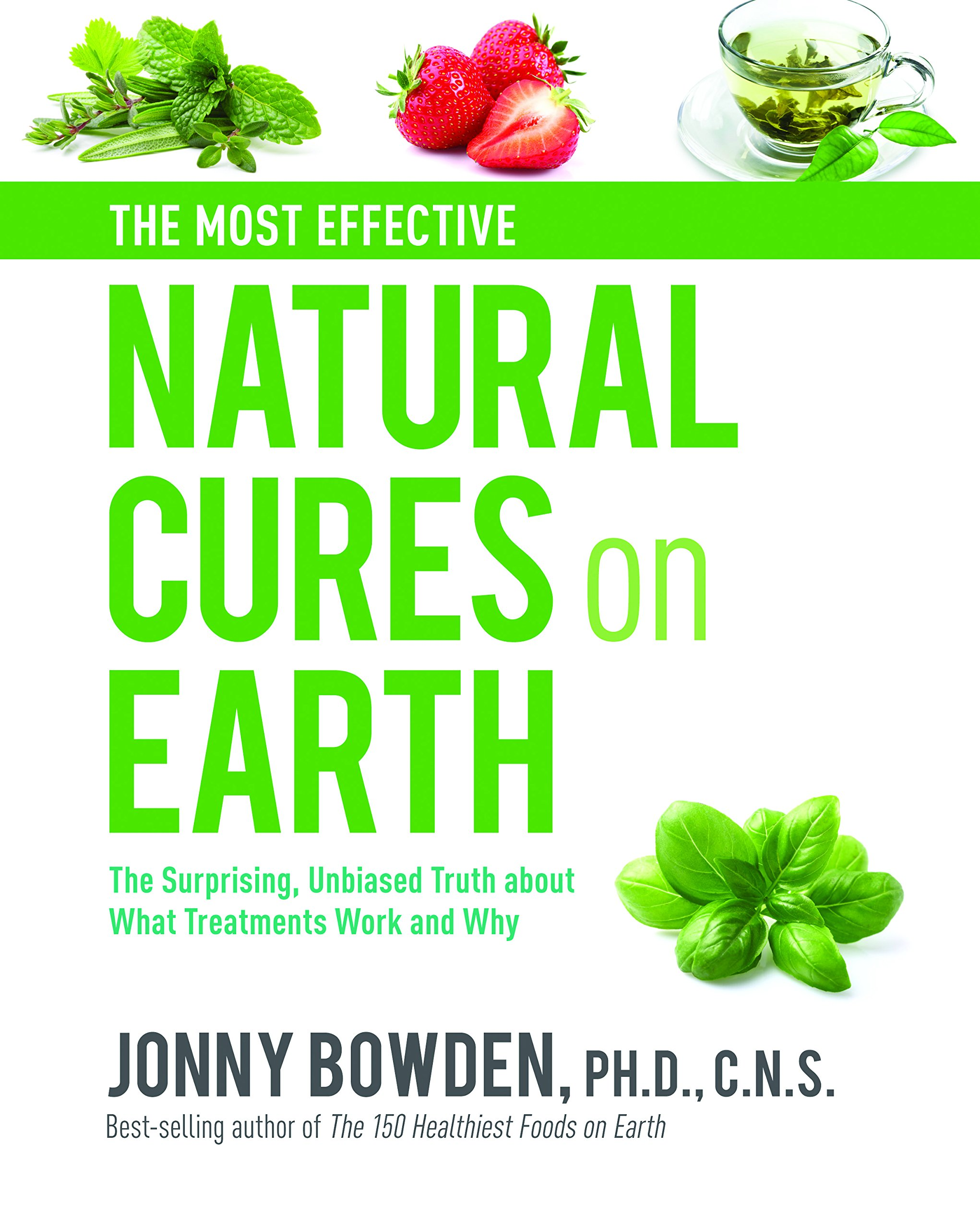 The Most Effective Natural Cures on Earth The Surprising Unbiased