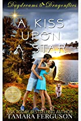 A KISS UPON A STAR (Daydreams & Dragonflies Rock 'N Sweet Romance 1) Kindle Edition