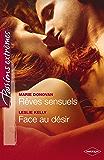 Rêves sensuels - Face au désir (Passions Extrêmes)