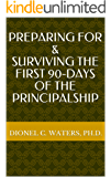 Preparing For & Surviving The First 90-Days of the Principalship