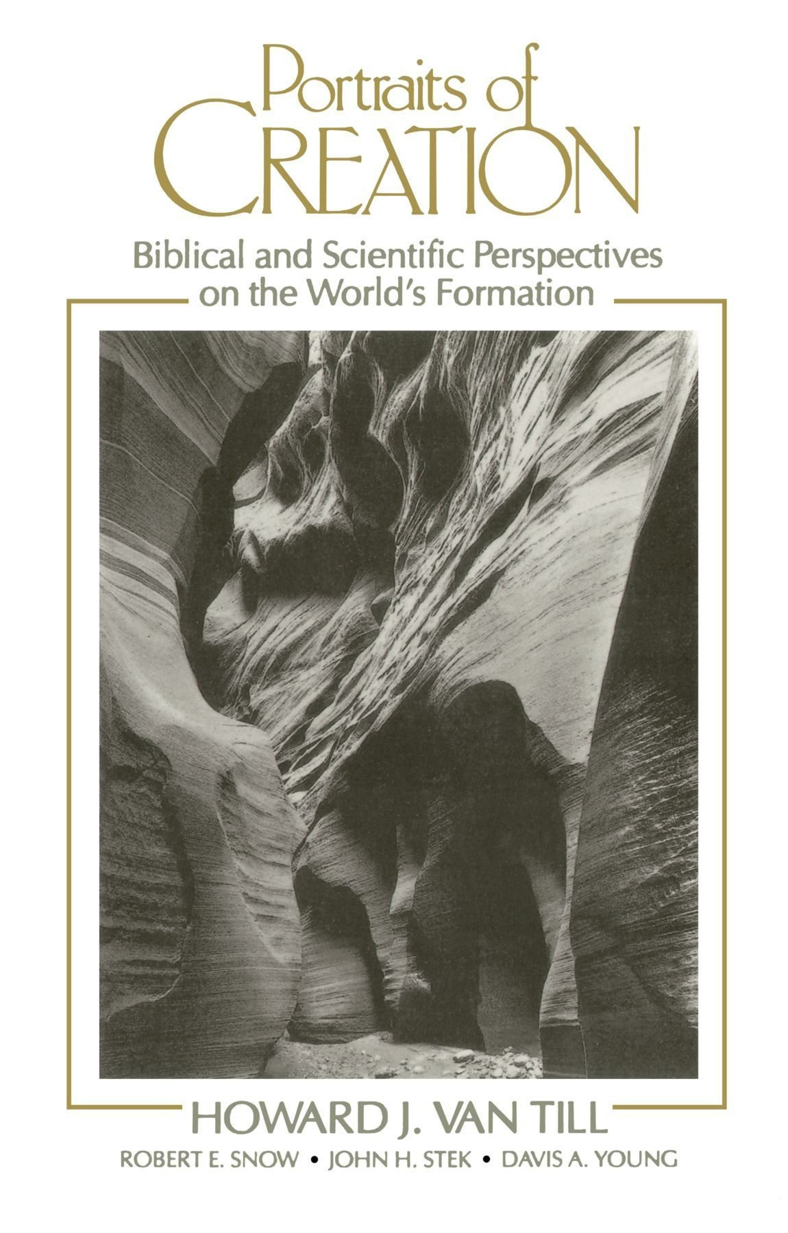 portraits of creation biblical and scientific perspectives on the