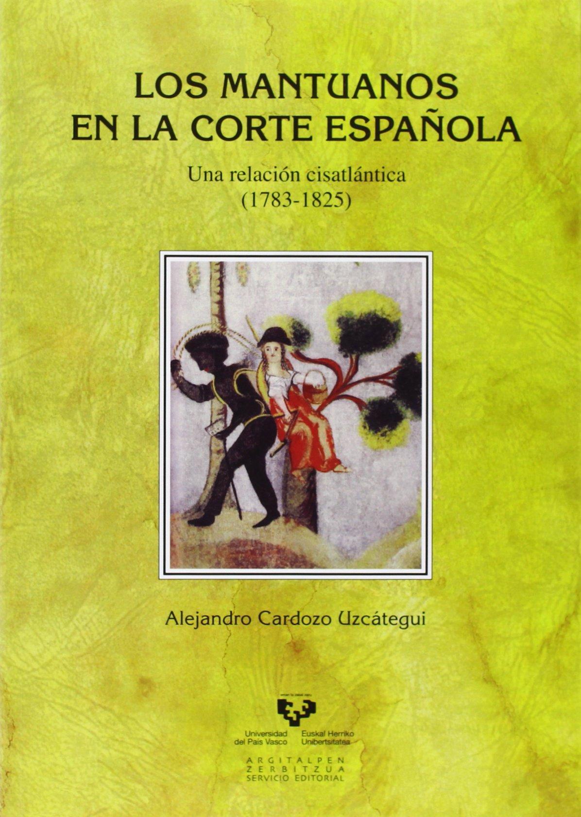 Mantuanos en la corte española,Los Historia Medieval y Moderna: Amazon.es: Cardozo Uzcátegui, Alejandro: Libros