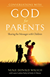 Conversations with God for Parents: Sharing the Messages with Children (English Edition)