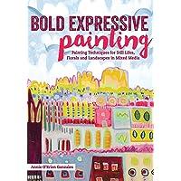 Bold Expressive Painting: Mixed Media