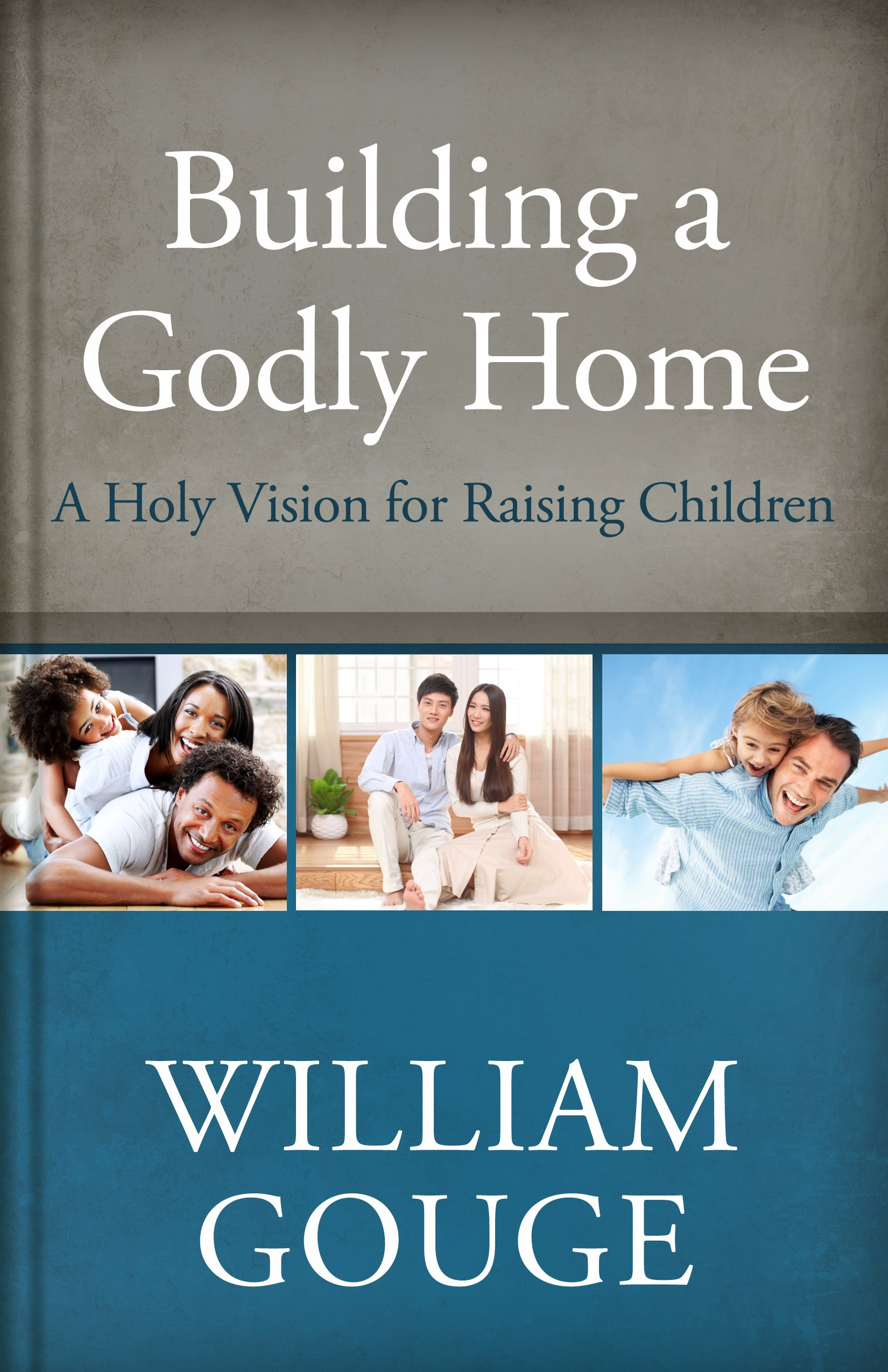 Download Building a Godly Home, Volume 3: A Holy Vision for Raising Children PDF