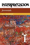 Jeremiah Interpretation (Interpretation: A Bible Commentary for Teaching & Preaching)