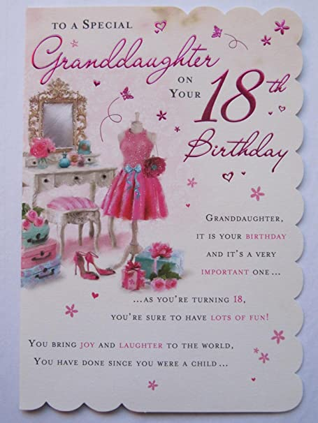 STUNNING TOP RANGE BEAUTIFULLY WORDED GRANDDAUGHTER EIGHTEEN 18TH BIRTHDAY CARD