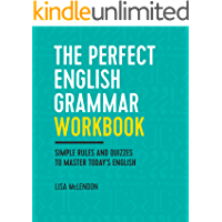 The Perfect English Grammar Workbook: Simple Rules and Quizzes to Master Today's English (English Edition)