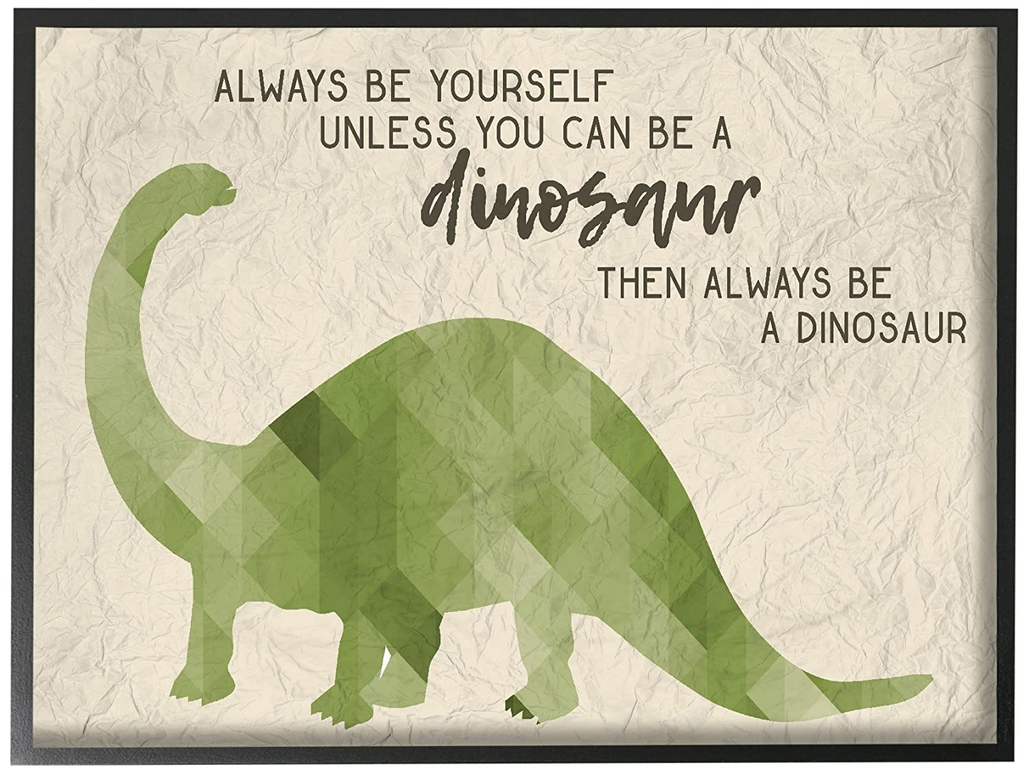 The Stupell Home D/écor Collection Always Be A Dinosaur Brachiosaurus Oversized Stretched Canvas Wall Art 24 x 30 Stupell Industries brp-1997/_cn/_24x30