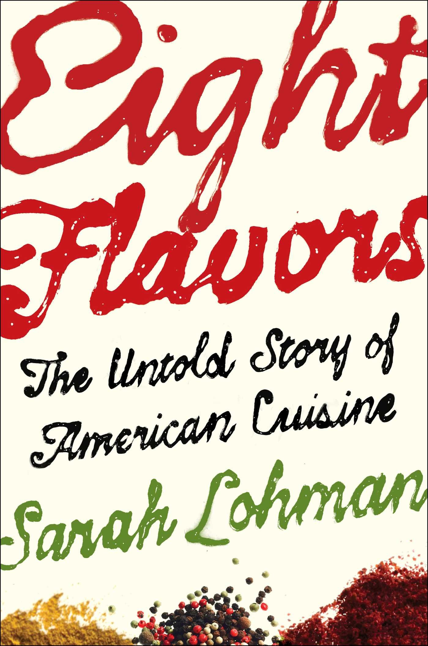 Amazon com: Eight Flavors: The Untold Story of American Cuisine