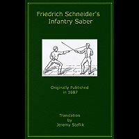 Friedrich Schneider's Infantry Saber (English Edition)