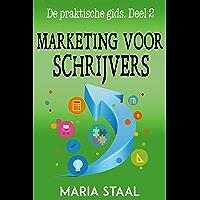 Marketing voor schrijvers (De praktische gids Book 2)
