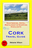Cork, Ireland Travel Guide - Sightseeing, Hotel, Restaurant & Shopping Highlights (Illustrated)