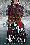 A Code of Joy (The Code Breakers Regency Romantic Suspense Series Book 10)