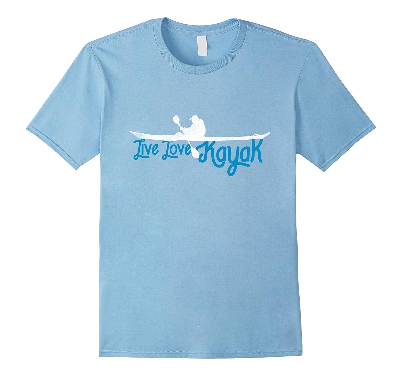 Live Love Kayak Tee Canoeist Shirt Gift Kayaker Paddler Tee