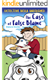 The Case of False Blame (Detective Bella Unleashed Book 2)