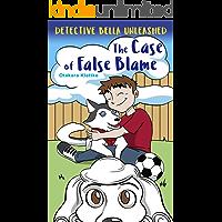 The Case of False Blame (Detective Bella Unleashed Book 2)