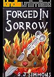 Forged In Sorrow: An Aelwen Murder Mystery (Aelwen Murder Mysteries Book 1)