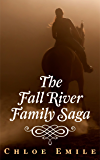 The Fall River Family Saga: A Western Historical Action/Romance Novel (Fall River Saga Book 1)