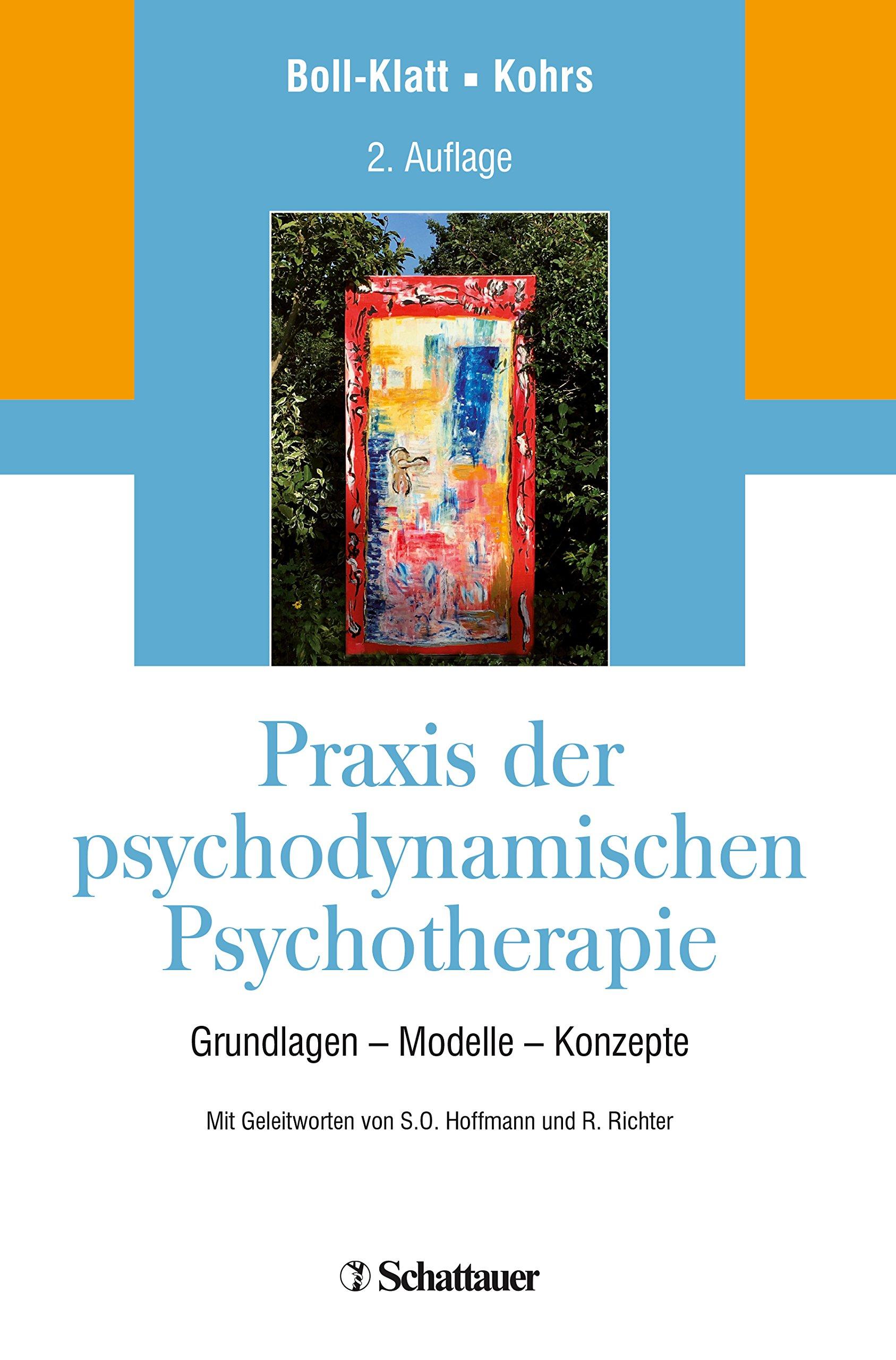 Praxis der psychodynamischen Psychotherapie: Grundlagen - Modelle - Konzepte