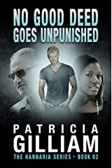 The Hannaria Series Book 3--No Good Deed Goes Unpunished Kindle Edition