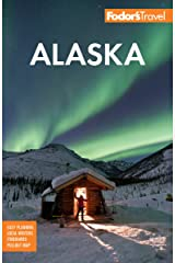 Fodor's Alaska (Full-color Travel Guide) Kindle Edition