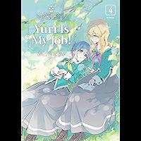 Yuri is My Job Vol. 4 (English Edition)