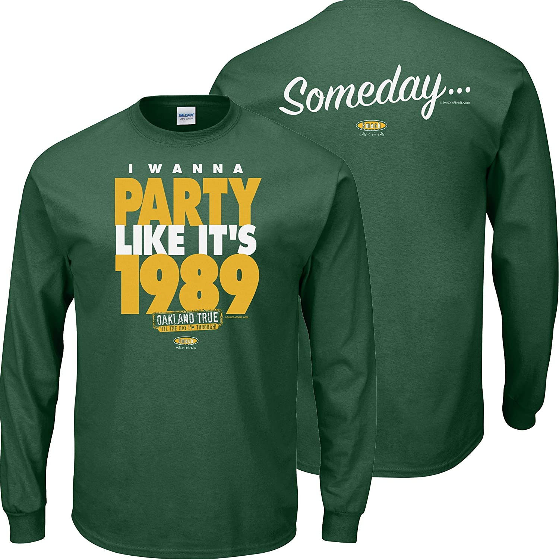 Smack Apparel Oakland Baseball Fans Someday Green T-Shirt I Wanna Party Like Its 1989 Sm-5x
