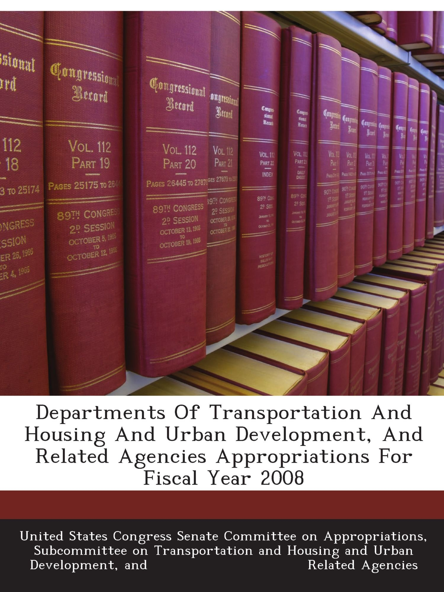 Departments Of Transportation And Housing And Urban Development, And Related Agencies Appropriations For Fiscal Year 2008 ebook