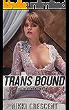 TRANS BOUND (Transgender, First Time)