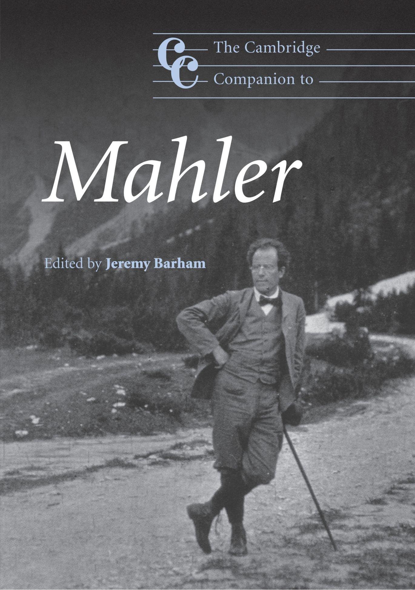 The Cambridge Companion to Mahler (Cambridge Companions to Music): Jeremy  Barham: 9780521540339: Amazon.com: Books
